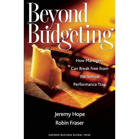 Beyond Budgeting - by  Jeremy Hope & Robin Fraser (Hardcover) - image 1 of 1