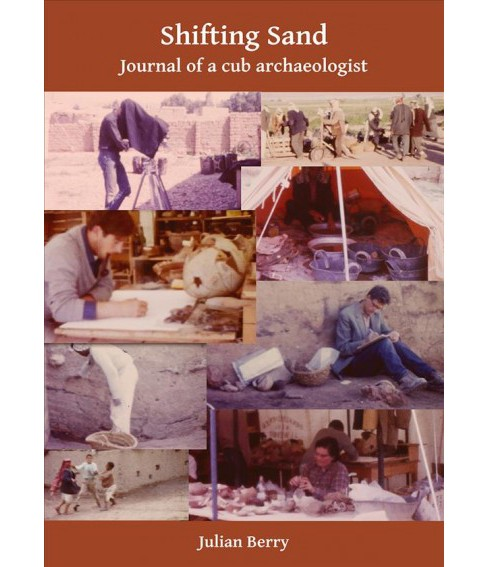 Shifting Sand : Journal of a Cub Archaeologist Palestine 1964 -  by Julian Berry (Paperback) - image 1 of 1