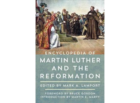 Encyclopedia of Martin Luther and the Reformation -  (Hardcover) - image 1 of 1
