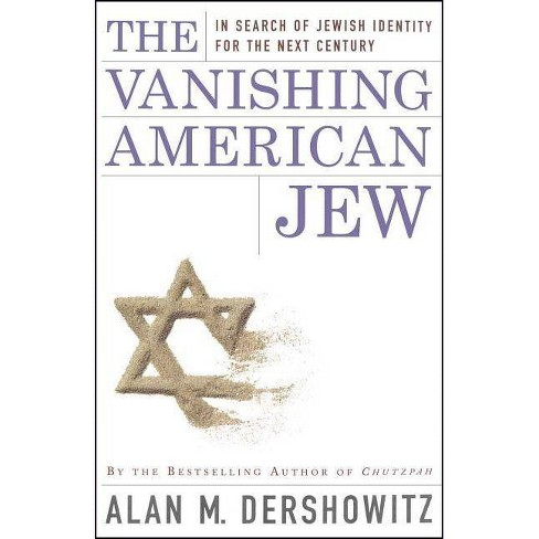 The Vanishing American Jew - by  Alan M Dershowitz (Paperback) - image 1 of 1