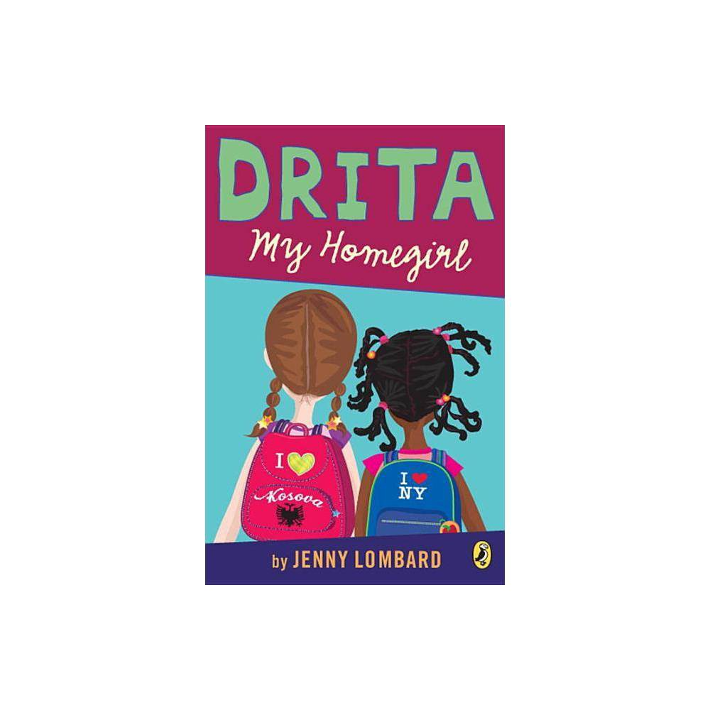 Drita My Homegirl By Jenny Lombard Paperback