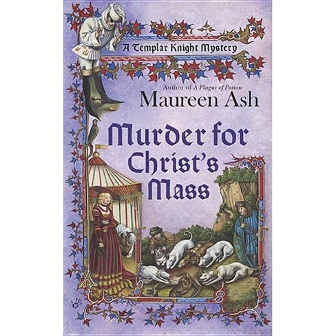 Murder for Christ's Mass - (Templar Knight Mysteries) by  Maureen Ash (Paperback) - image 1 of 1
