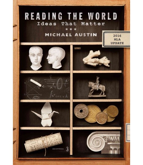 Reading the World : Ideas That Matter: 2016 Mla Update (Paperback) (Michael Austin) - image 1 of 1