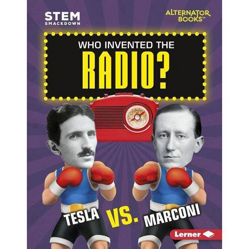 Who Invented the Radio? - (Stem Smackdown (Alternator Books (R) )) by  Susan E Hamen (Hardcover) - image 1 of 1