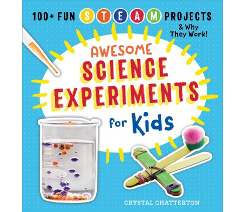 Awesome Science Experiments for Kids : 100+ Fun Steam Projects and Why They Work! -  (Paperback) - image 1 of 1