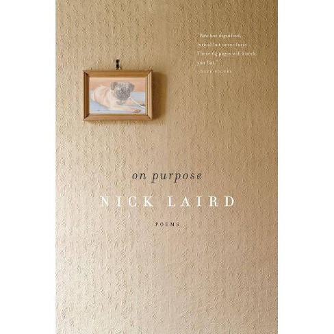 On Purpose - by  Nick Laird (Paperback) - image 1 of 1