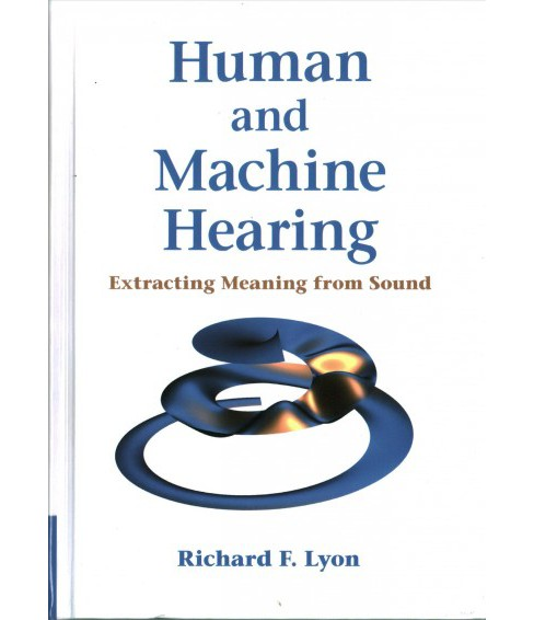 Human and Machine Hearing : Extracting Meaning from Sound (Hardcover) (Richard F. Lyon) - image 1 of 1