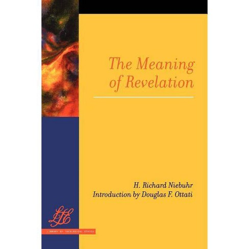 The Meaning of Revelation - (Library of Theological Ethics) by  H Richard Niebuhr (Paperback) - image 1 of 1