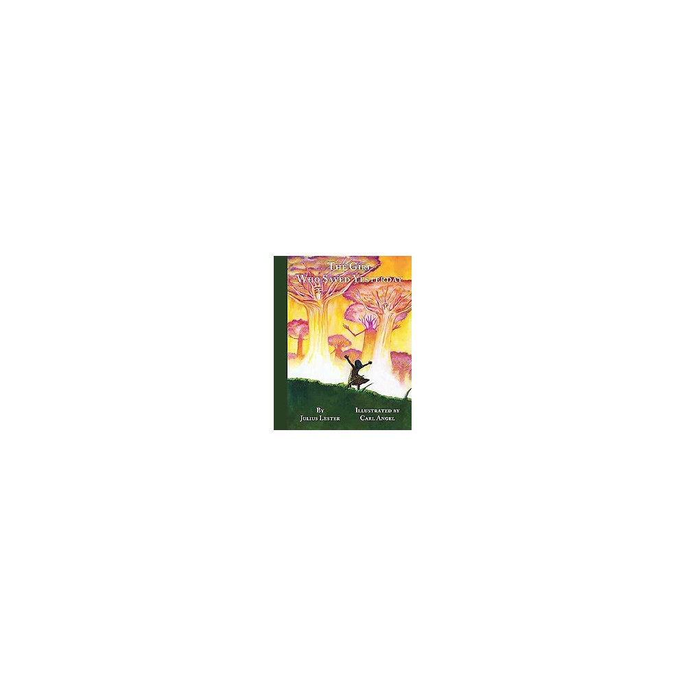 Girl Who Saved Yesterday (Hardcover) (Julius Lester)
