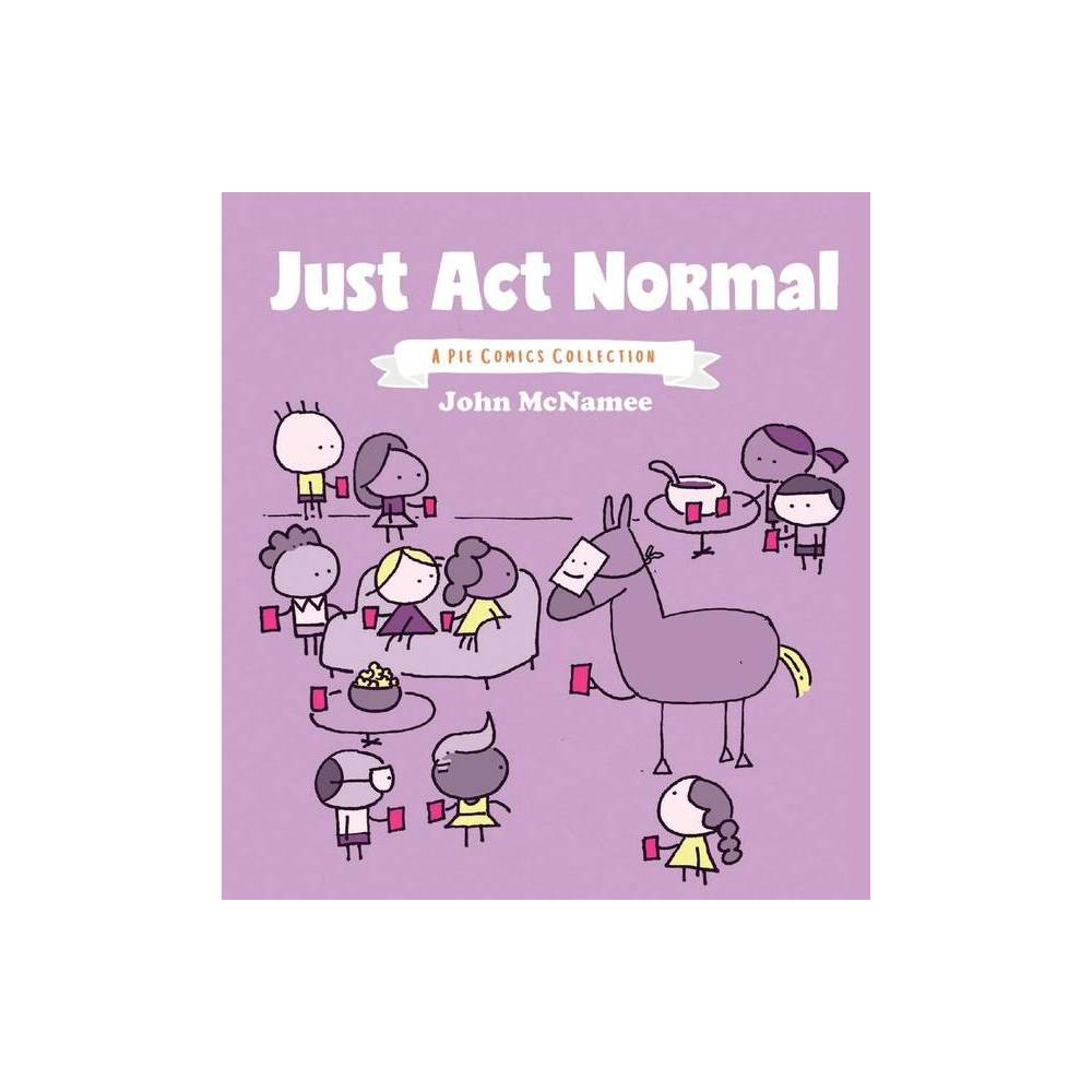 Just Act Normal Volume 1 By John Mcnamee Paperback
