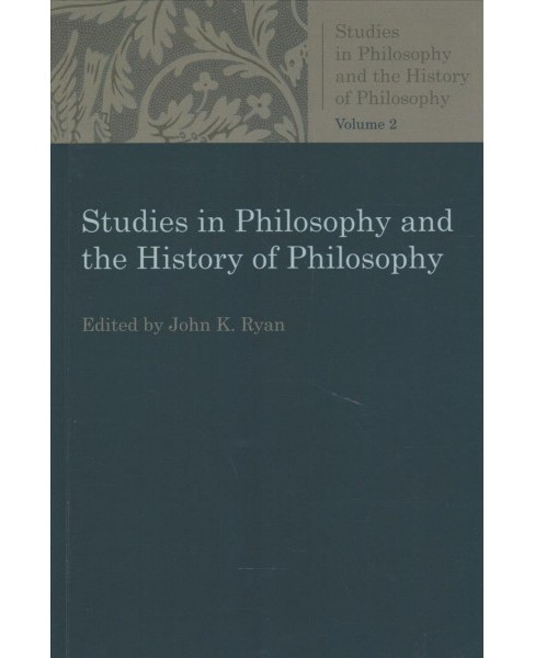 Studies in Philosophy and the History of Philosophy -   Book 2 (Paperback) - image 1 of 1