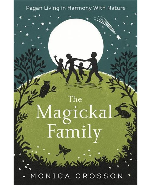 Magickal Family : Pagan Living in Harmony With Nature (Paperback) (Monica Crosson) - image 1 of 1