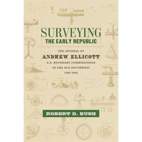 Surveying the Early Republic - (Library of Southern Civilization) Annotated by  Robert D Bush (Hardcover) - image 1 of 1