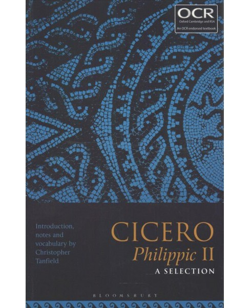 Cicero Philippic II : A Selection: Sections 44-50, 78-92, 100-119 -  (Paperback) - image 1 of 1