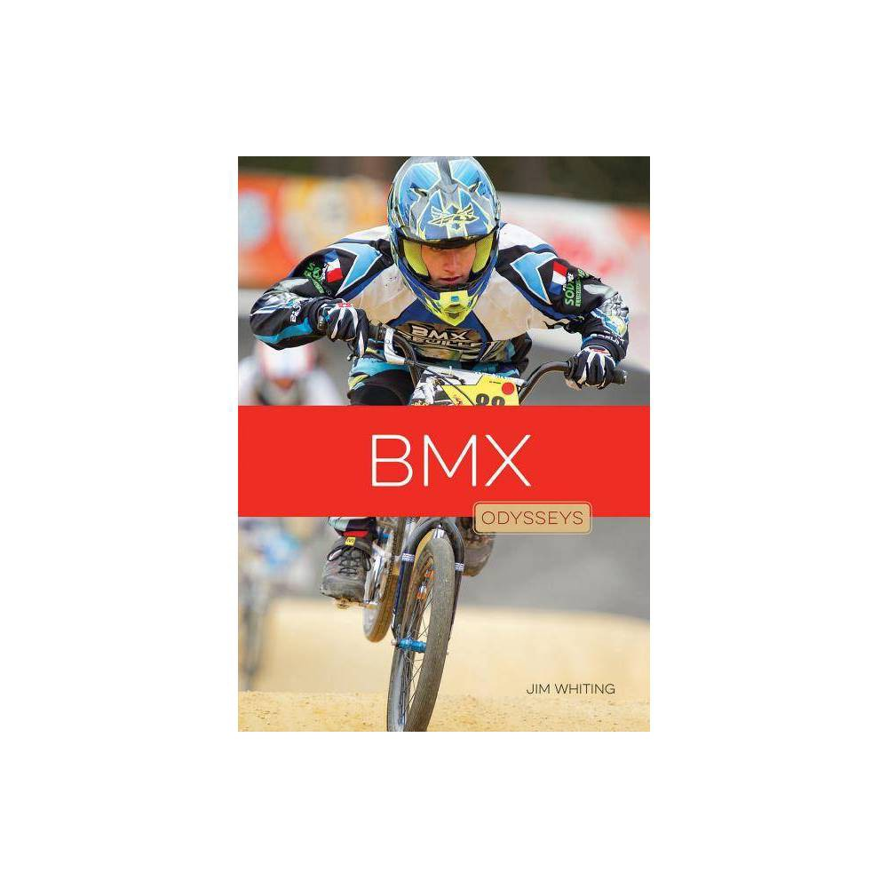 Bmx Odysseys In Extreme Sports By Jim Whiting Paperback