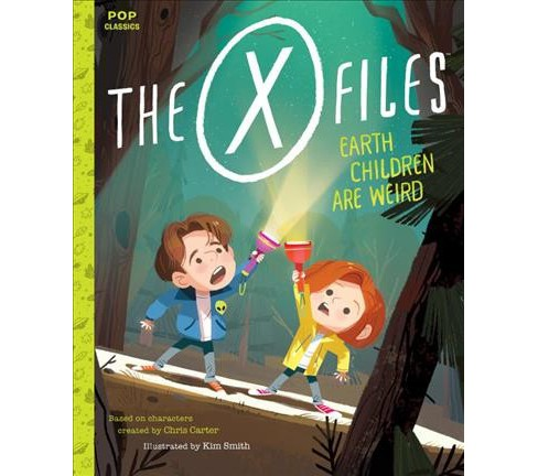 Earth Children Are Weird -  (X Files) (Hardcover) - image 1 of 1