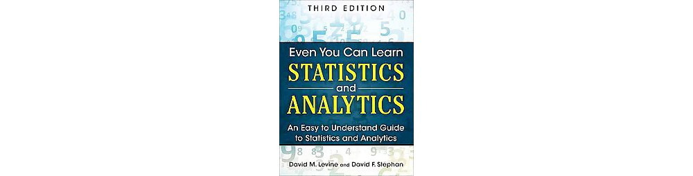 Pearson Education Even You Can Learn Statistics and Analy...