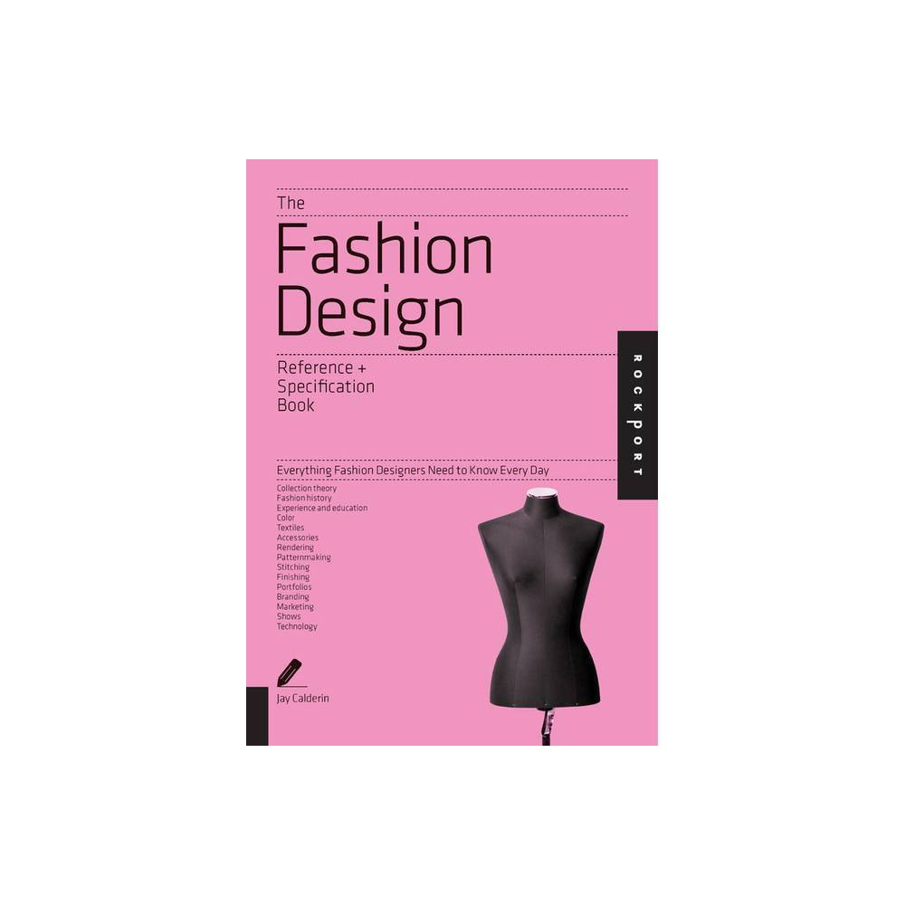The Fashion Design Reference Specification Book By Jay Calderin Laura Volpintesta Paperback