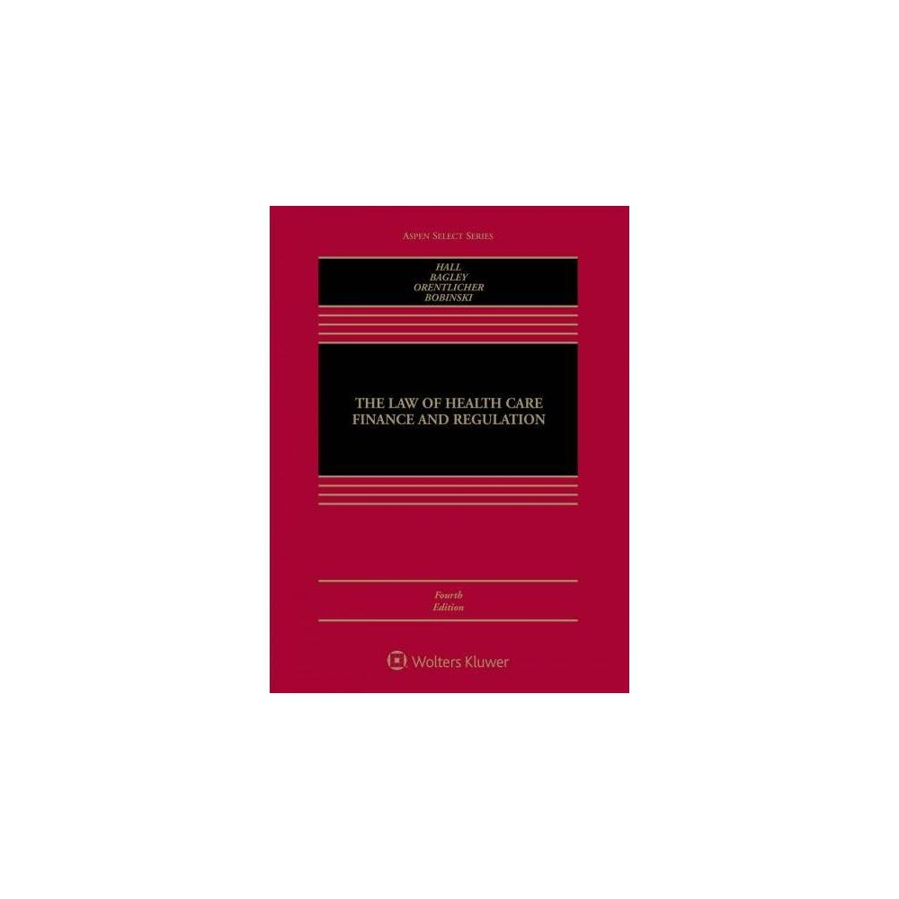 Law of Health Care Finance and Regulation - 4 (Paperback)