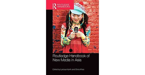 Routledge Handbook of New Media in Asia (Hardcover) - image 1 of 1