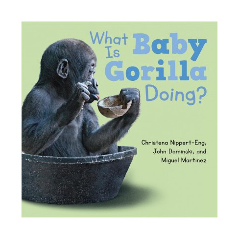 What Is Baby Gorilla Doing? - by  Christena Nippert-Eng (Board_book) - image 1 of 1
