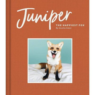 Juniper: The Happiest Fox - by Jessika Coker (Hardcover)