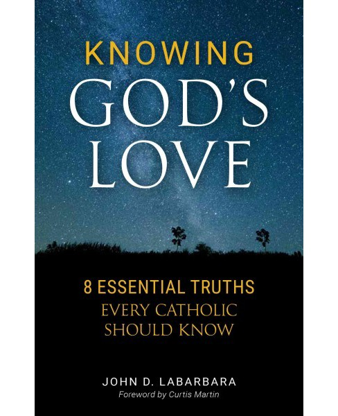 Knowing God's Love : Essential Truths Every Catholic Should Know (Paperback) - image 1 of 1