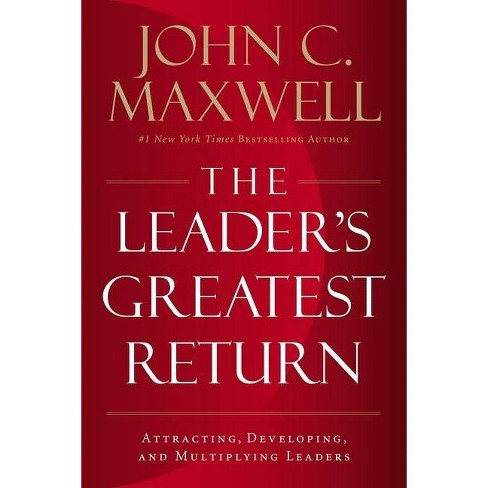 The Leader's Greatest Return - by  John C Maxwell (Hardcover) - image 1 of 1