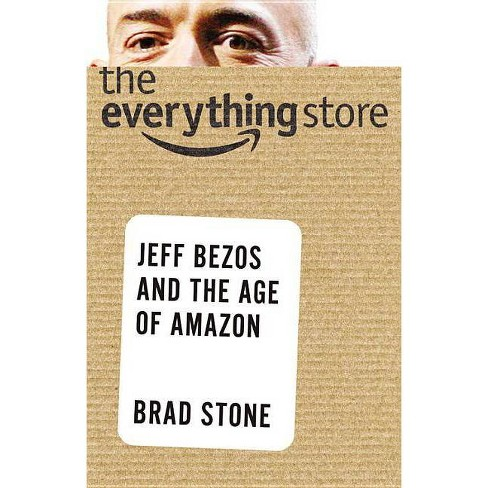 The Everything Store - by  Brad Stone (Hardcover) - image 1 of 1