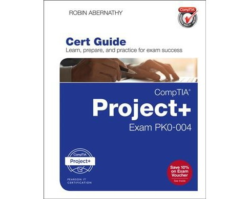 CompTIA Project+ Cert Guide : Exam PK0-004 (Hardcover) (Robin Abernathy) - image 1 of 1