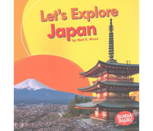 Let's Explore Japan (Paperback) (Walt K. Moon) - image 1 of 1