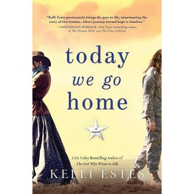 Today We Go Home - by Kelli Estes (Paperback)