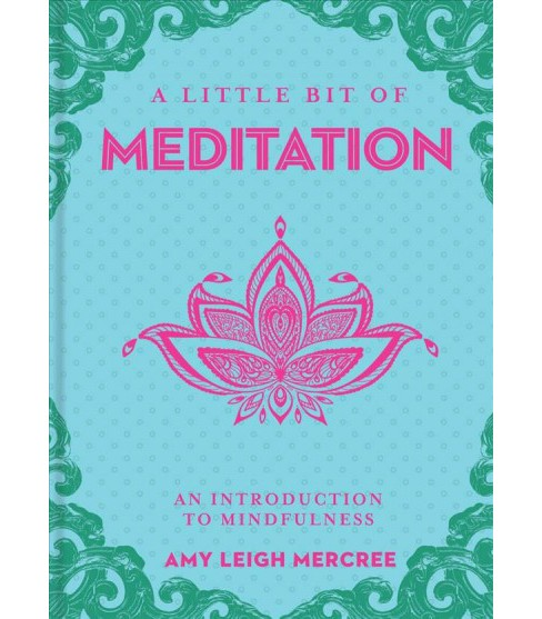 Little Bit of Meditation : An Introduction to Mindfulness -  by Amy Leigh Mercree (Hardcover) - image 1 of 1