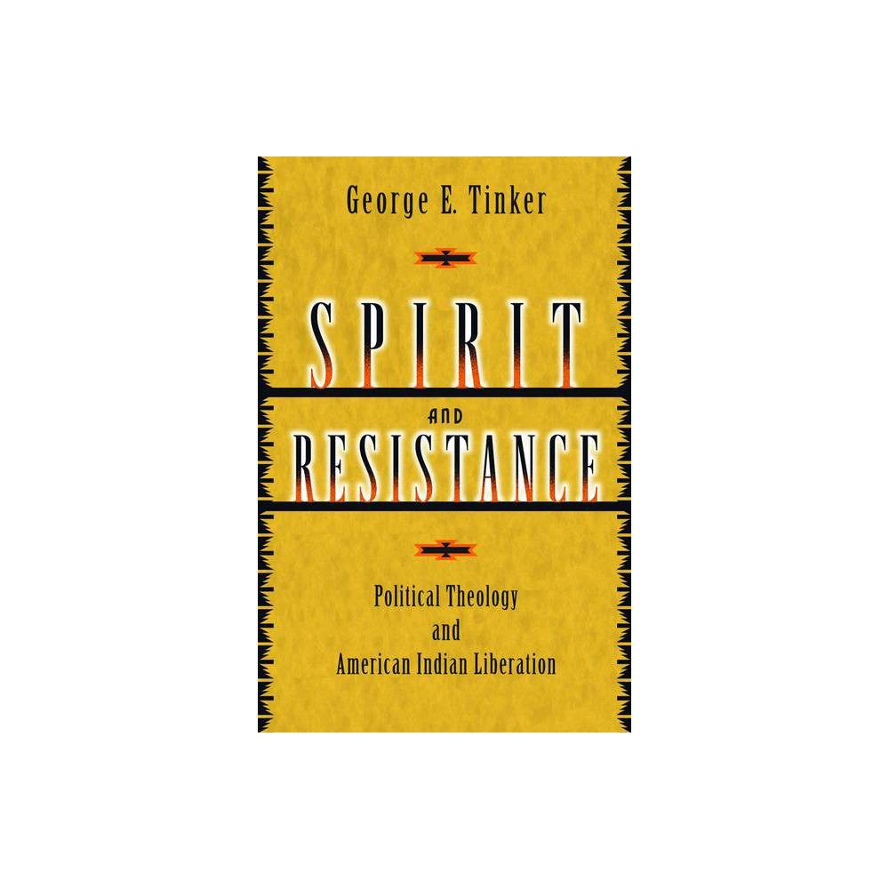 Spirit And Resistance By George E Tinker Paperback