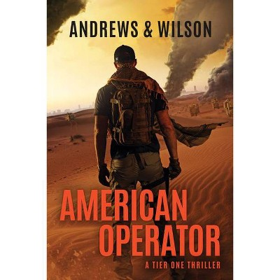 American Operator - (Tier One Thrillers) by  Jeffrey Wilson & Brian Andrews (Paperback)