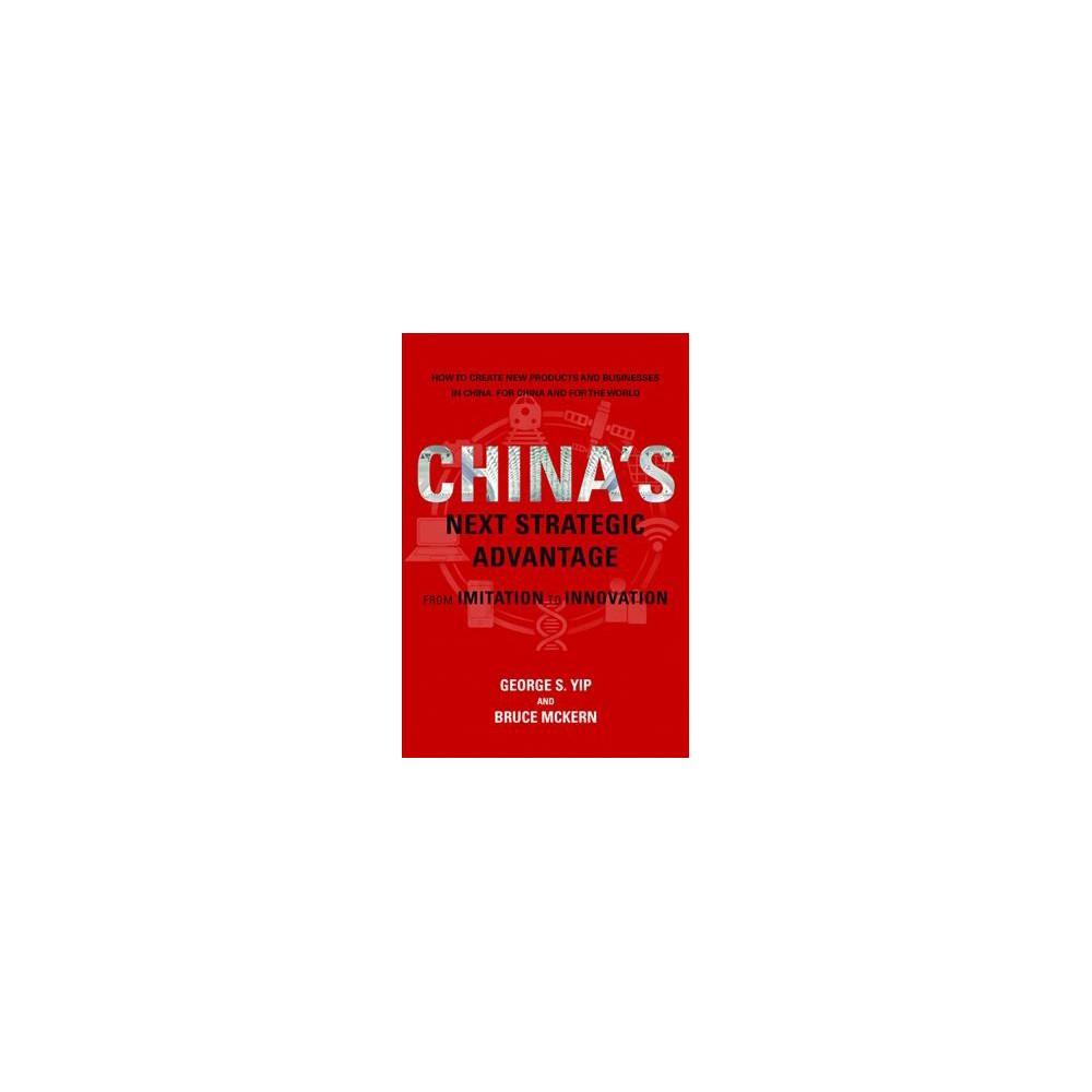 China's Next Strategic Advantage : From Imitation to Innovation - (Paperback)