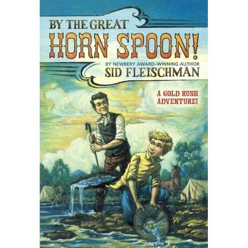 By the Great Horn Spoon! - by  Sid Fleischman & Eric Von Schmidt (Hardcover) - image 1 of 1