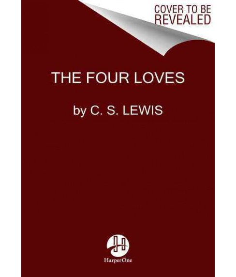 Four Loves -  Reissue by C. S. Lewis (Paperback) - image 1 of 1