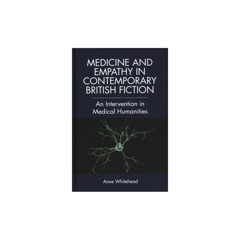 Medicine and Empathy in Contemporary British Fiction : An Intervention in Medical Humanities