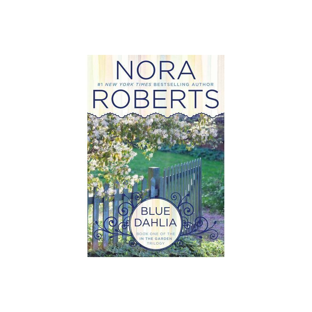 Blue Dahlia Reprint Paperback By Nora Roberts