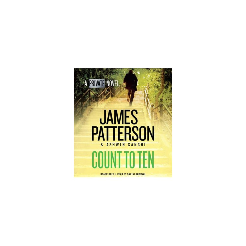 Count to Ten - (Private) by James Patterson & Ashwin Sanghi (CD/Spoken Word)