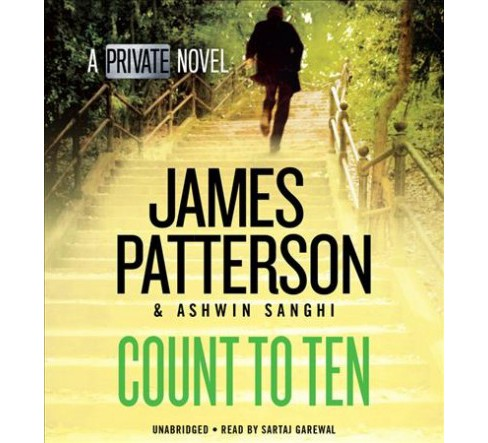 Count to Ten -  Unabridged (Private) by James Patterson & Ashwin Sanghi (CD/Spoken Word) - image 1 of 1