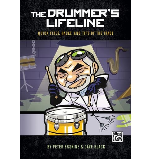 Drummers Lifeline : Quick Fixes, Hacks, and Tips of the Trade (Paperback) (Peter Erskine & Dave Black) - image 1 of 1