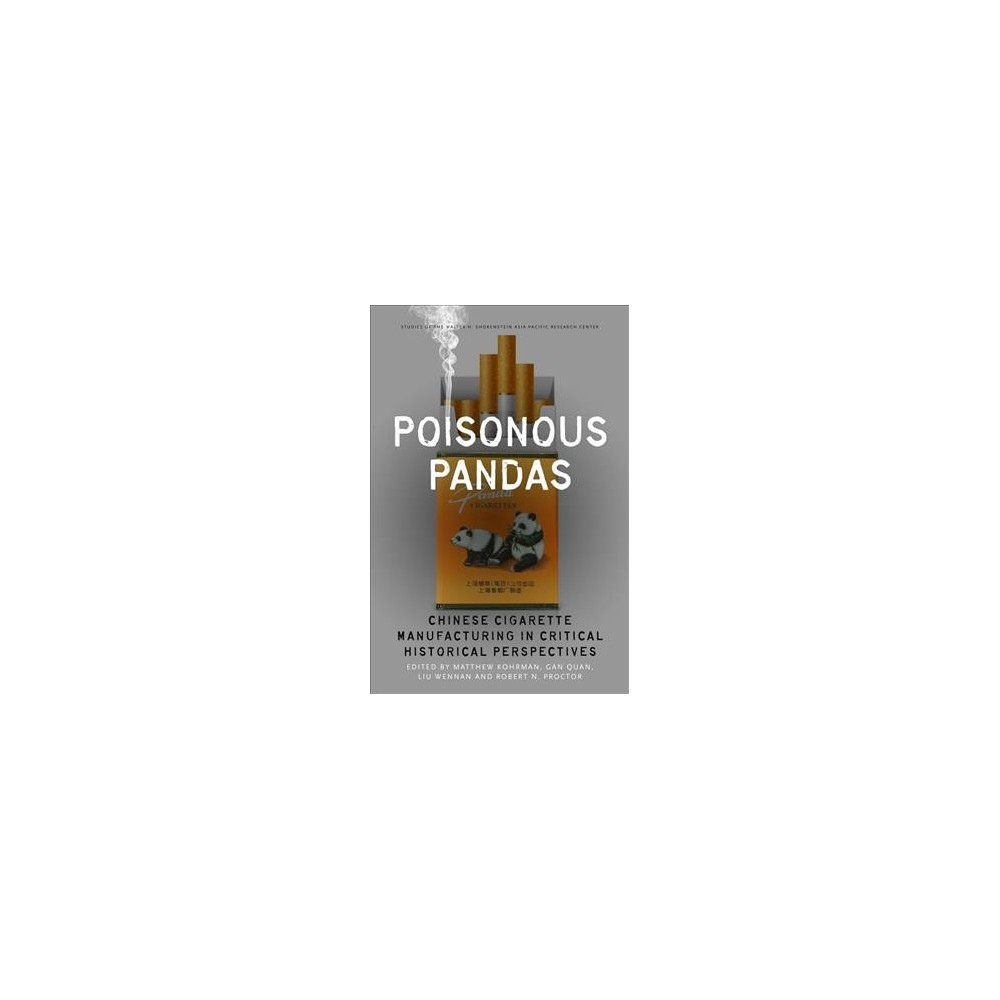 Poisonous Pandas : Chinese Cigarette Manufacturing in Critical Historical Perspectives - (Hardcover)