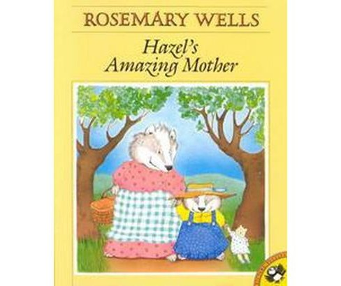 Hazel's Amazing Mother (Reissue) (Paperback) (Rosemary Wells) - image 1 of 1