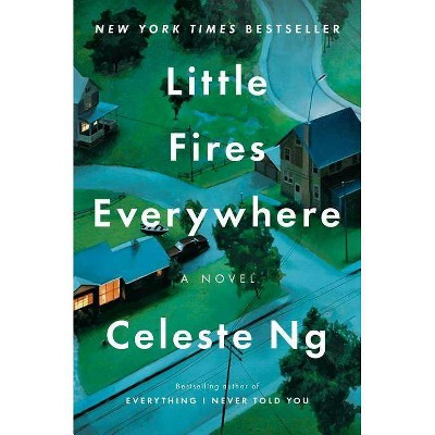 Little Fires Everywhere -  by Celeste Ng (Hardcover)