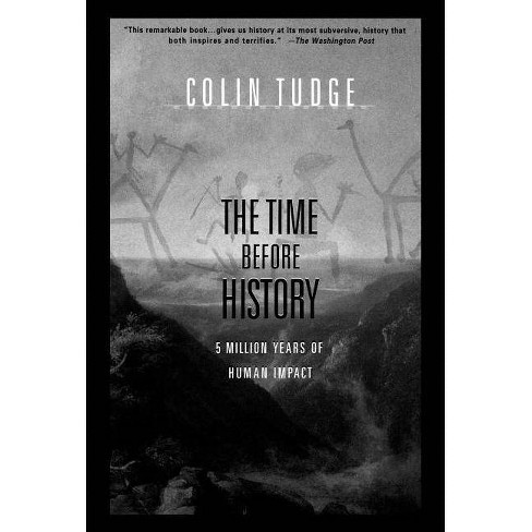 The Time Before History - by  Colin Tudge (Paperback) - image 1 of 1