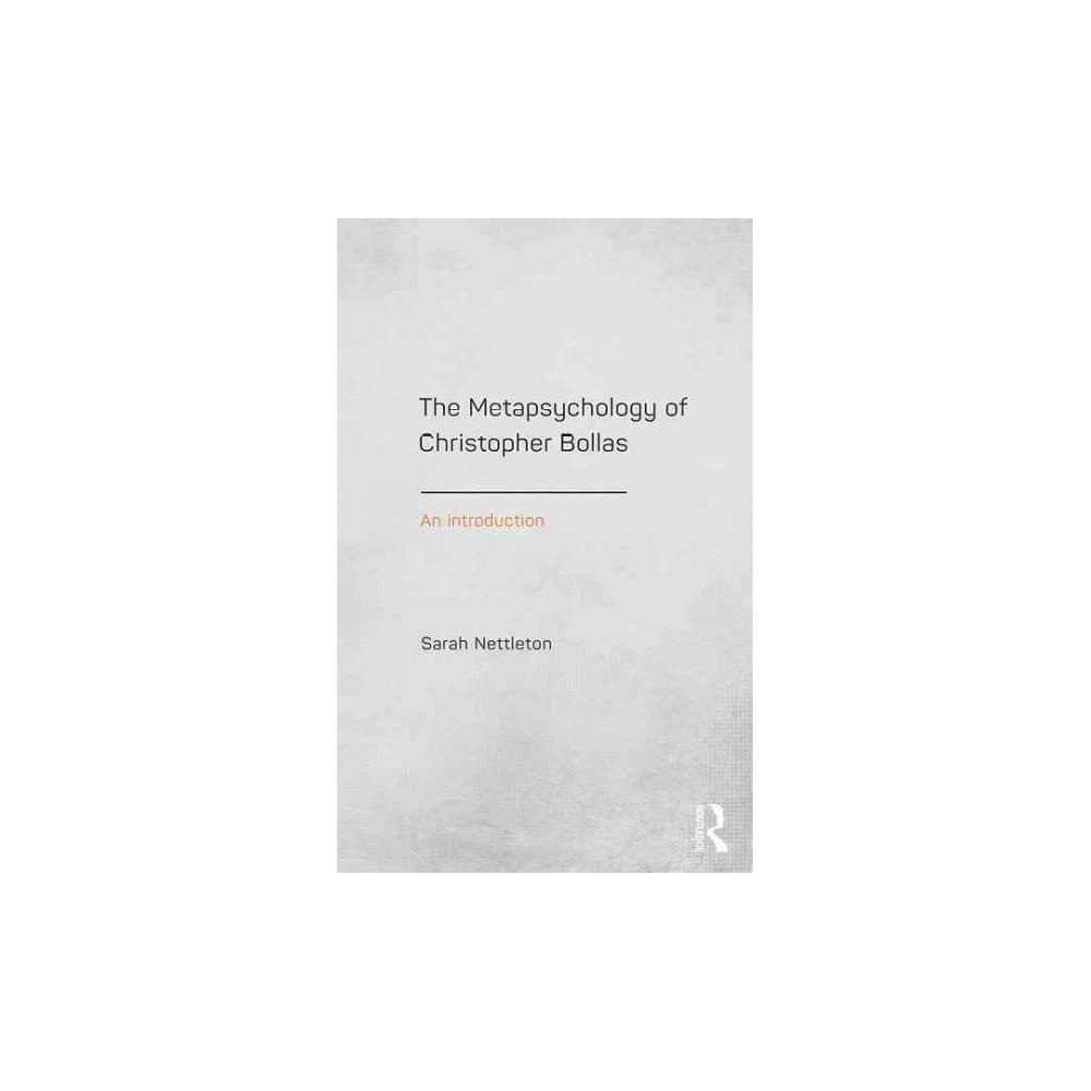 Metapsychology of Christopher Bollas : An Introduction (Paperback) (Sarah Nettleton)