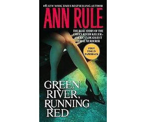 Green River, Running Red : The Real Story of the Green River Killer--America's Deadliest Serial Murderer - image 1 of 1