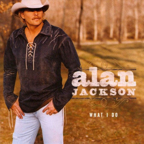 Alan jackson - What i do (CD) - image 1 of 1